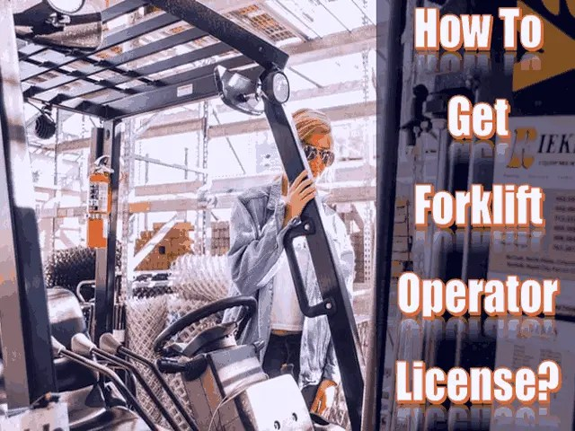 How To Get Forklift Operator License
