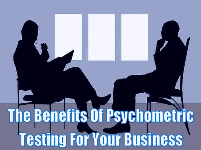 What Are The Benefits Of Psychometric Testing For Your Business