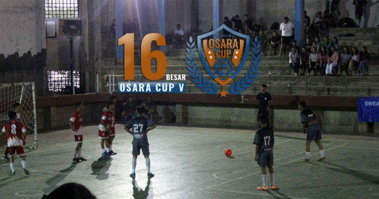 Babak 16 Besar Osara Cup V