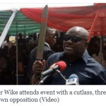 Governor Wike takes machete to event threatens to Cut Down Opposition