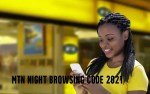 MTN Night Browsing Code 2021 – How to Activate MTN Night Browsing