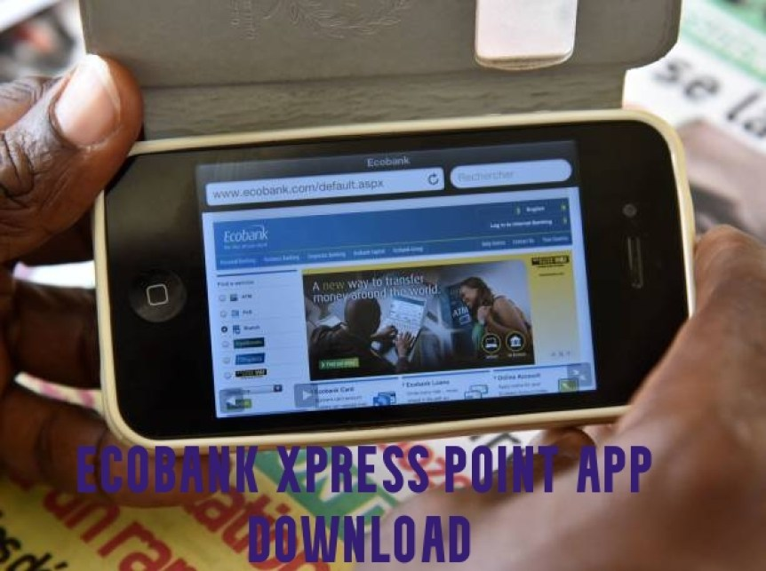 Ecobank Xpress Point App Download