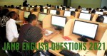 JAMB English Questions 2021 – 2021 Use of English JAMB Questions