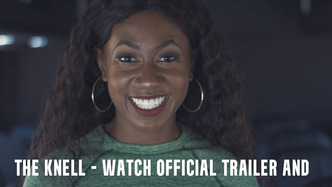 The Knell - Watch Official Trailer and Release Date