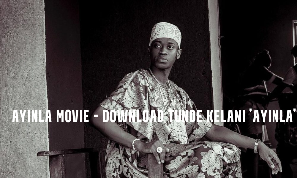Ayinla Movie - Download Tunde Kelani 'Ayinla'