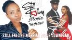 Still Falling Nigerian Movie Download – Latest Movie