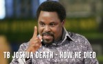 TB Joshua Death – How He Died and Cause Of His Death