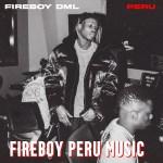 Fireboy Peru Music Download – Latest Nigerian Music