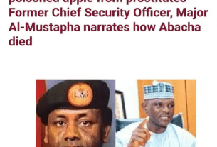 FINALLY: AL-Mustapha reveals what killed Abacha