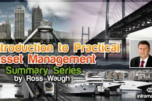 Introduction to Practical Asset Management Summary Series – What to Expect?