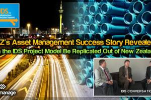Replicating the IDS Project Model Out of NZ – NZ's Asset Management Success Story Revealed (Video)