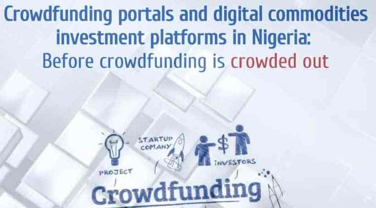 Crowdfunding portals and digital commodities investment platforms in Nigeria_Before crowdfunding is crowded out by Senator Ihenyen Infusion Lawyers