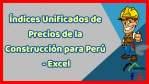 Índices Unificados de Precios de la Construcción para Perú