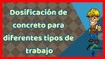 Dosificación de concreto para diferentes tipos de trabajo.