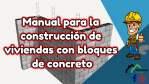 Manual para la construcción de viviendas con bloques de concreto