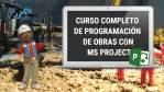 CURSO COMPLETO DE PROGRAMACIÓN DE OBRAS CON MS PROJECT