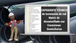 EXPEDIENTE TÉCNICO de Instalación de red Matriz de Alcantarillado con Conexiones Domiciliarias
