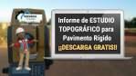 Informe de ESTUDIO TOPOGRÁFICO para Pavimento Rígido