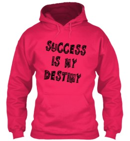 Success is my destiny
