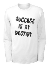 _t-shirt long sleeve - Success is my Destiny