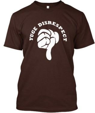 _t-shirt - Yuge Disrespect Thumb Down
