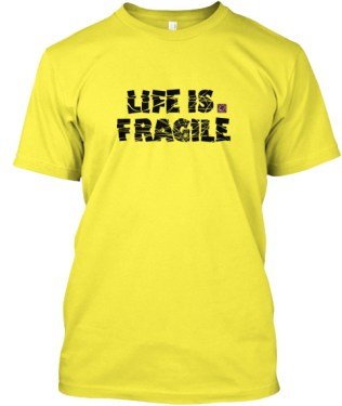 Life is Fragile - blk