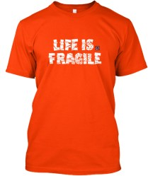 Life is Fragile - white2