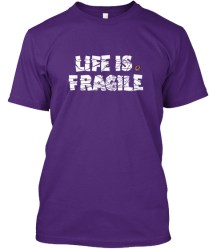 Life is Fragile - white3