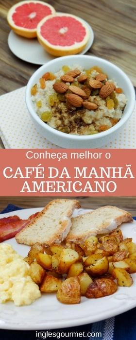 Conheça melhor o Café da Manhã Americano   Inglês Gourmet