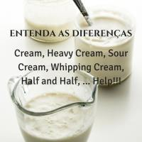 Cream, Heavy Cream, Sour Cream, Whipping Cream, Half and Half, ... Help!!!