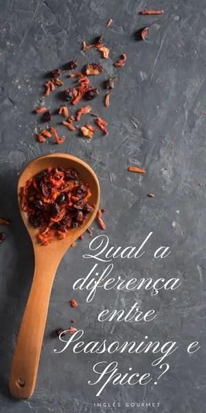 Qual a diferença entre Seasoning e Spice? | Inglês Gourmet