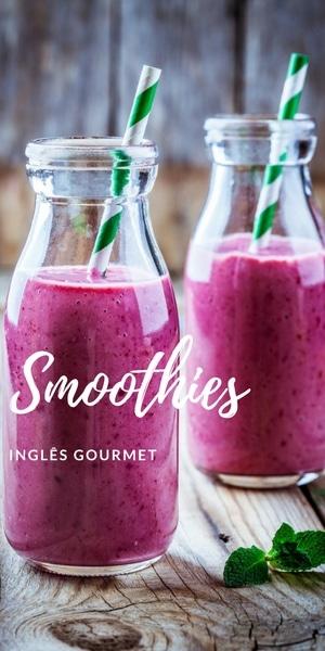 Smoothies | Inglês Gourmet