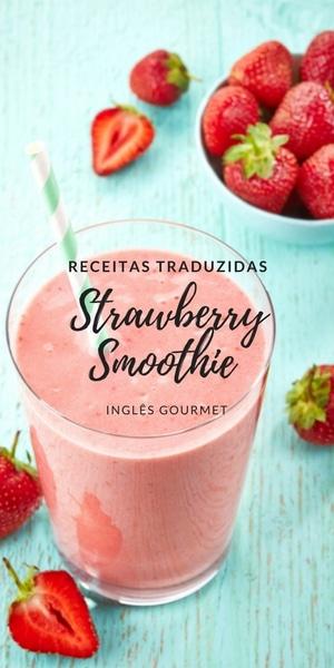 Strawberry Smoothie {Receitas Traduzidas}   Inglês Gourmet