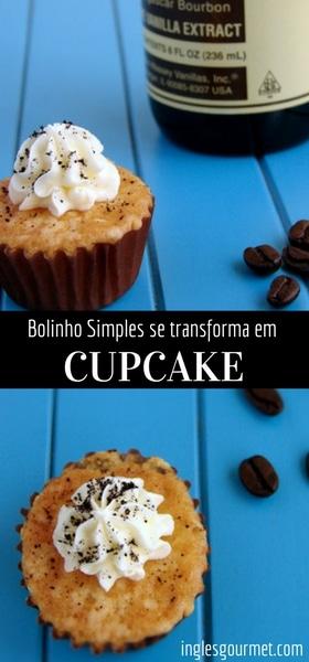 Bolinho Simples se transforma em Cupcake | Inglês Gourmet