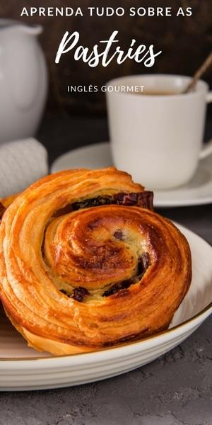 Aprenda tudo sobre as Pastries | Inglês Gourmet