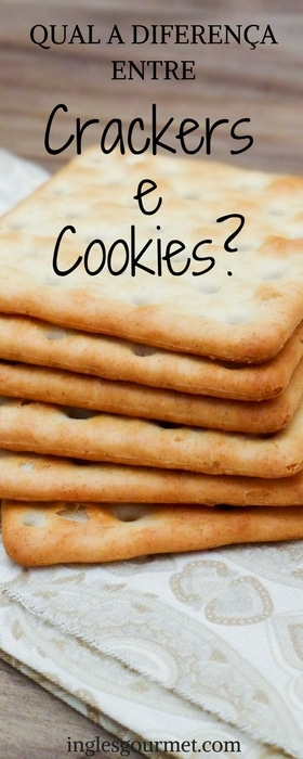 Qual a diferença entre Crackers e Cookies?