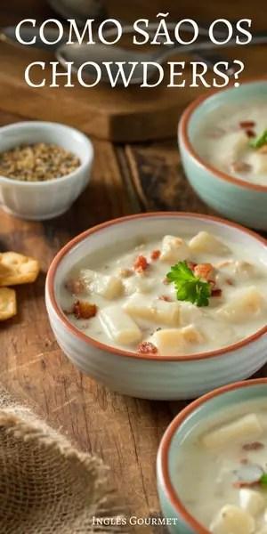 Como são os Chowders? | Inglês Gourmet