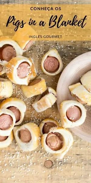 Conheça os Pigs in a Blanket | Inglês Gourmet