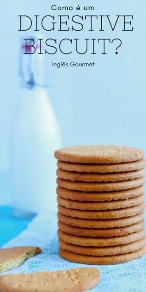 Como é um Digestive Biscuit? Inglês Gourmet