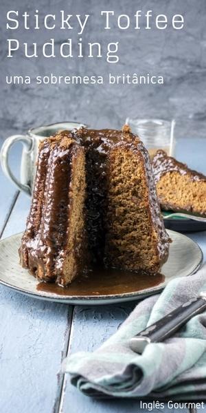 Sticky Toffee Pudding: uma sobremesa britânica | Inglês Gourmet