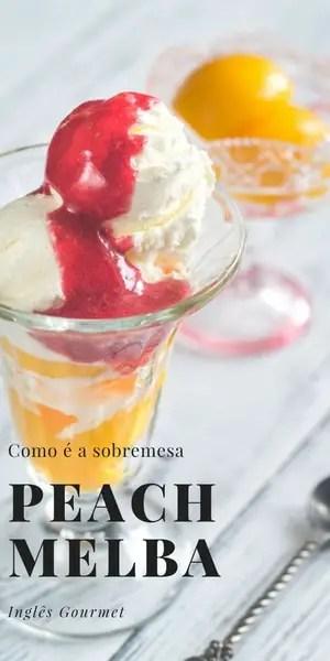 Como é a sobremesa Peach Melba | Inglês Gourmet