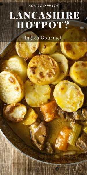 Como é o prato Lancashire Hotpot? | Inglês Gourmet