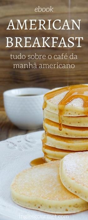 ebook American Breakfast: tudo sobre o café da manhã americano | Inglês Gourmet