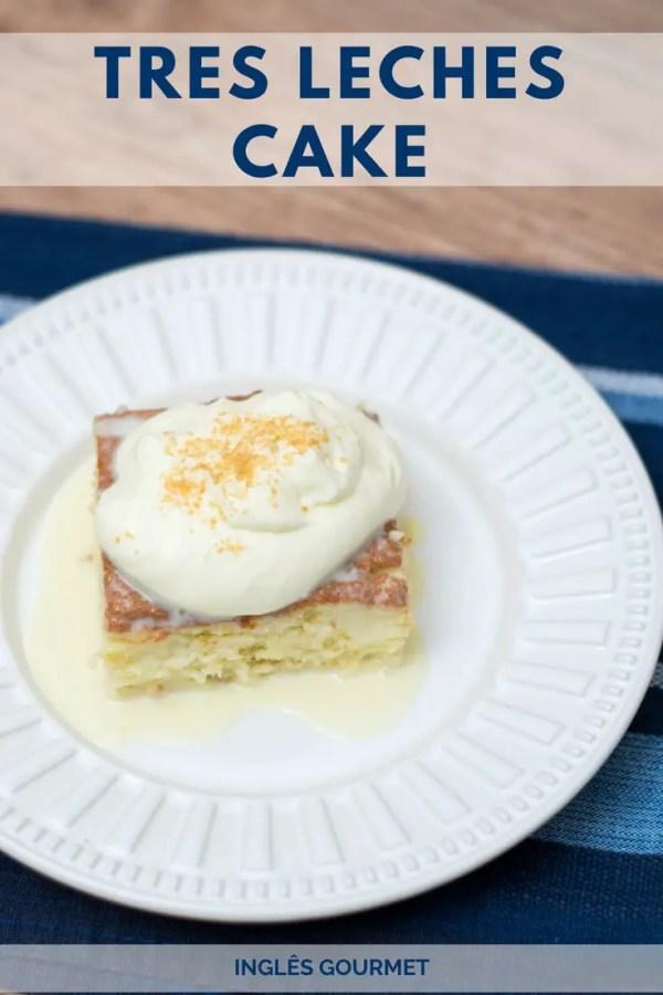 Tres Leches Cake | Inglês Gourmet