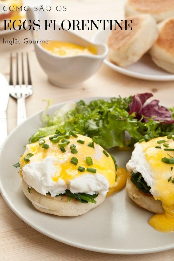 Como são os Eggs Florentine   Inglês Gourmet