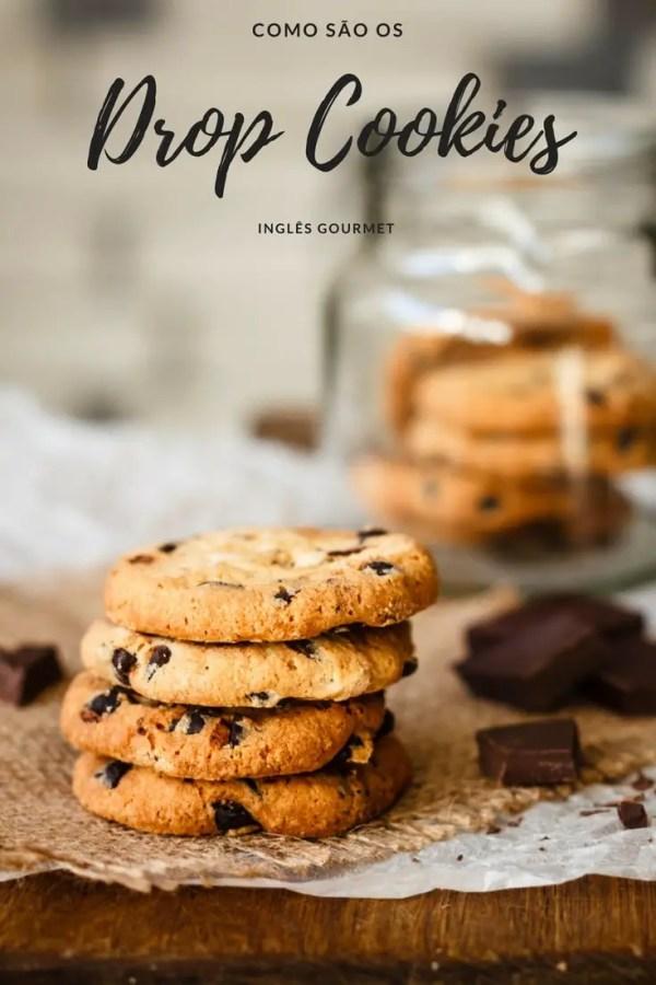 Como são os Drop Cookies?   Inglês Gourmet
