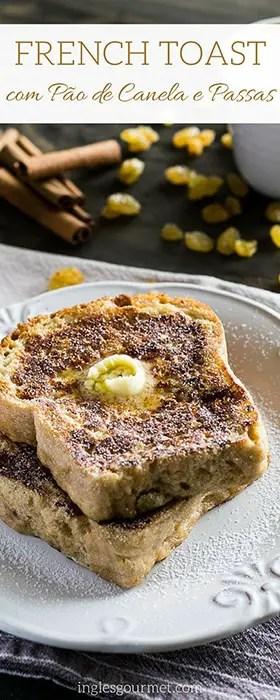 French Toast com Pão de Canela e Passas | Inglês Gourmet