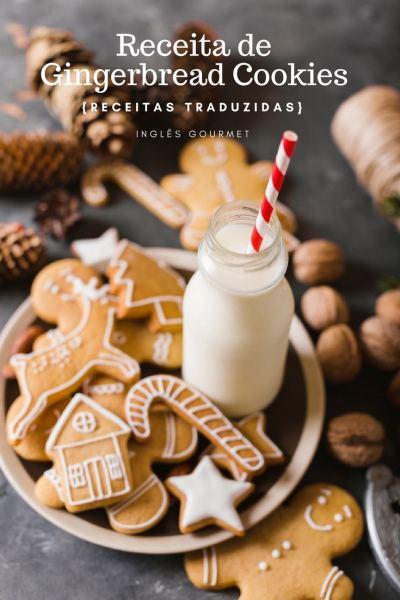Receita de Gingerbread Cookies {Receitas Traduzidas} | Inglês Gourmet