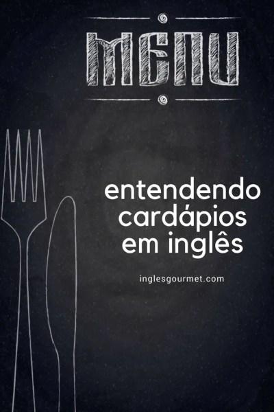 Entendendo cardápios em inglês | Inglês Gourmet