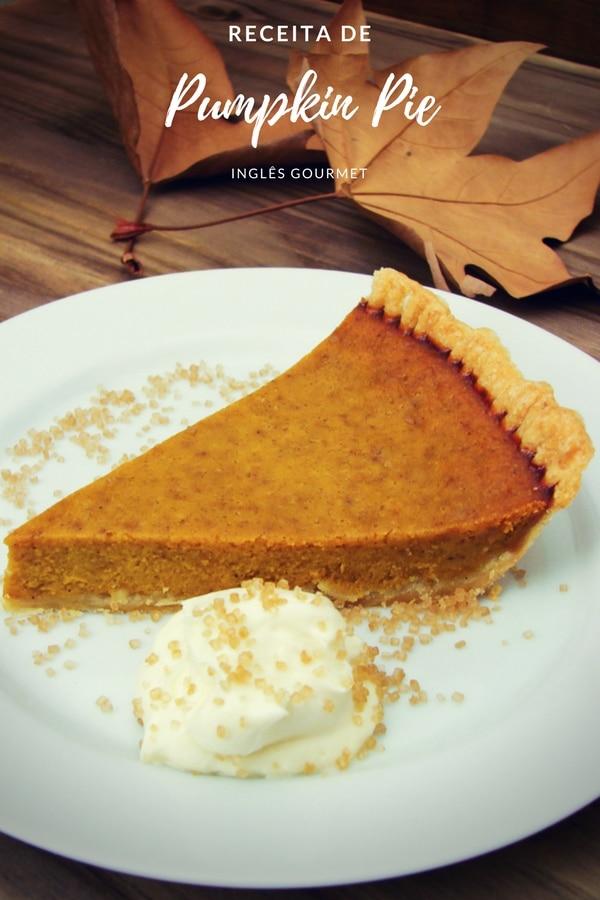Receita de Pumpkin Pie | Inglês Gourmet